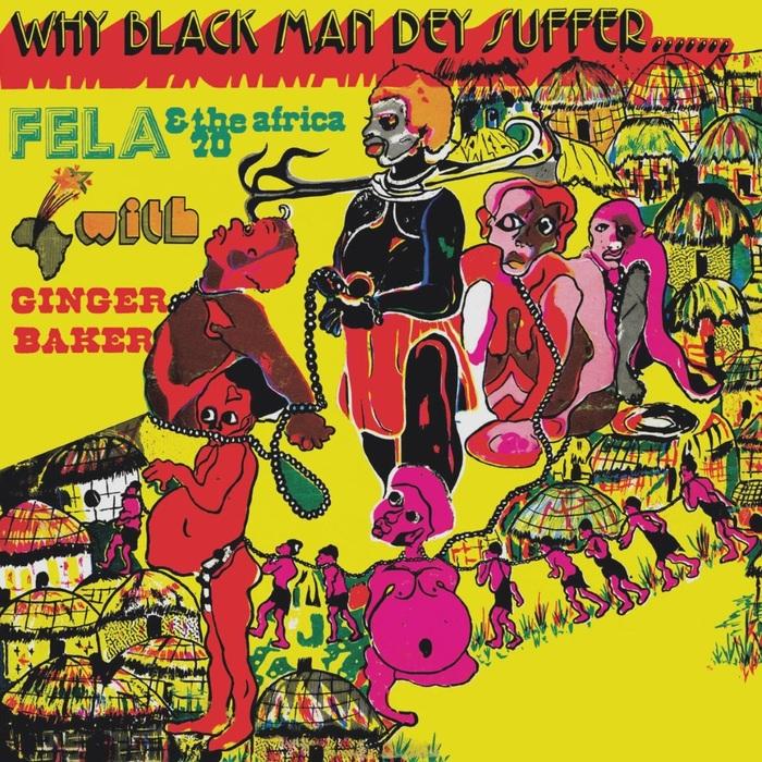 Fela & The Africa 70 – Why Black Man Dey Suffer album art