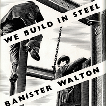 """We build in steel"" ads by Banister, Walton & Co. Ltd. (1938–1947)"