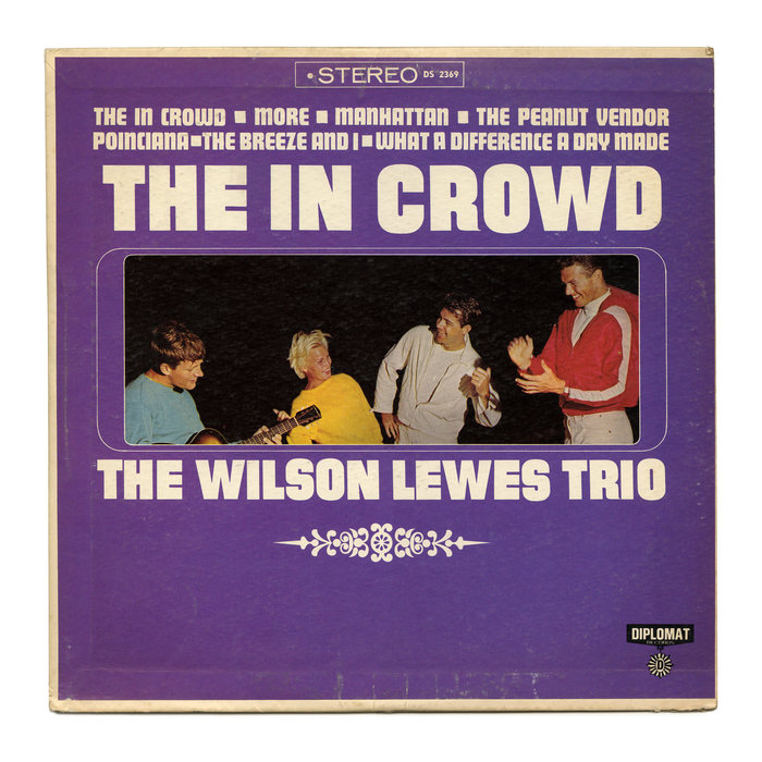 The Wilson Lewes Trio – The In Crowd album art
