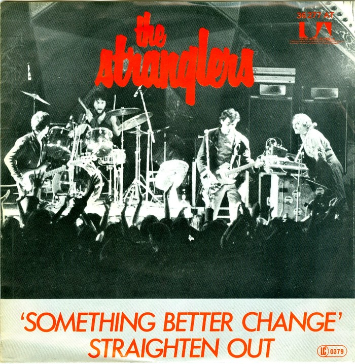 """Something Better Change"" / ""Straighten Out"", United Artists Records (Germany). The UK release (July 1977) uses the same artwork. Photo by Robert Ellis, titles set in tightly spaced caps from  Italic. The article in the band logo has been moved to the right in this version."