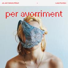 """Jo Jet i Maria Ribot + Laia Fontàn – """"per avorriment"""""""