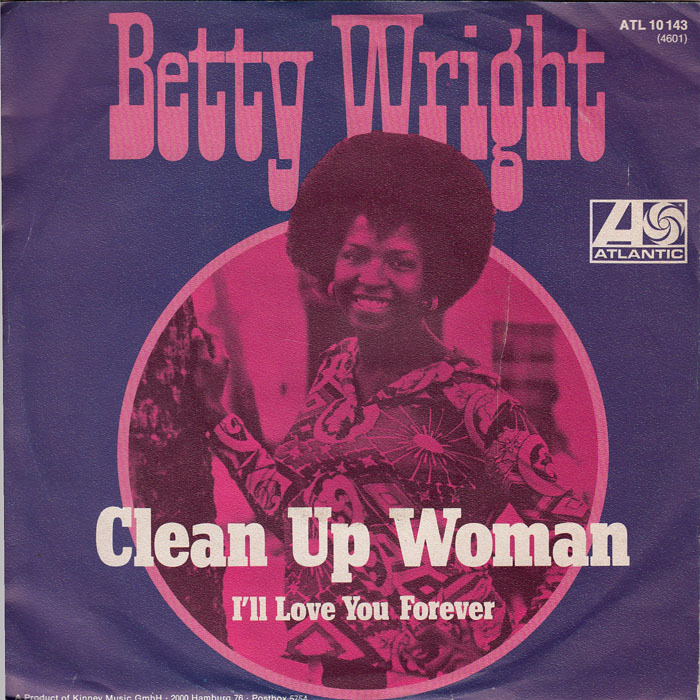"Betty Wright – ""Clean Up Woman""/ ""I'll Love You Forever"" German single sleeve"