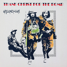 Groundhogs – <cite>Thank Christ For The Bomb</cite> album art