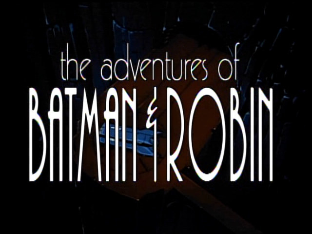 The Adventures of Batman & Robin title card.