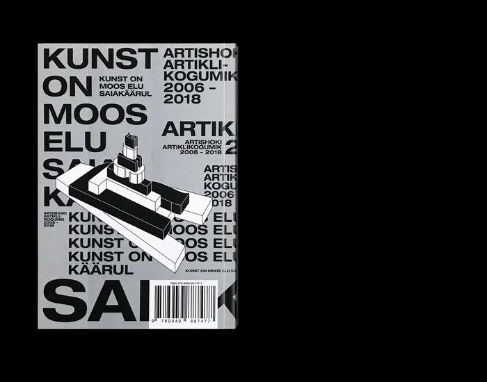 Kunst on moos elu saiakäärul: Artishok articles collection 2006–2018 7