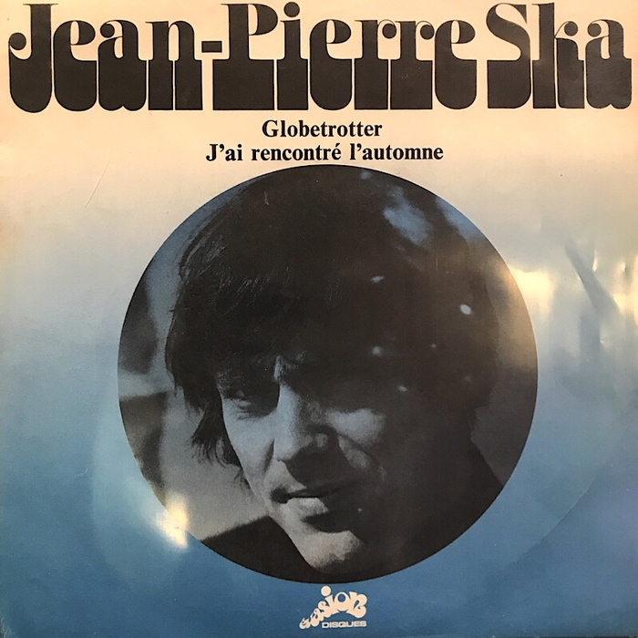 """""""Globetrotter"""" with B-side """"J'Ai Rencontré L'Automne"""", Evasion Disques, 1970."""