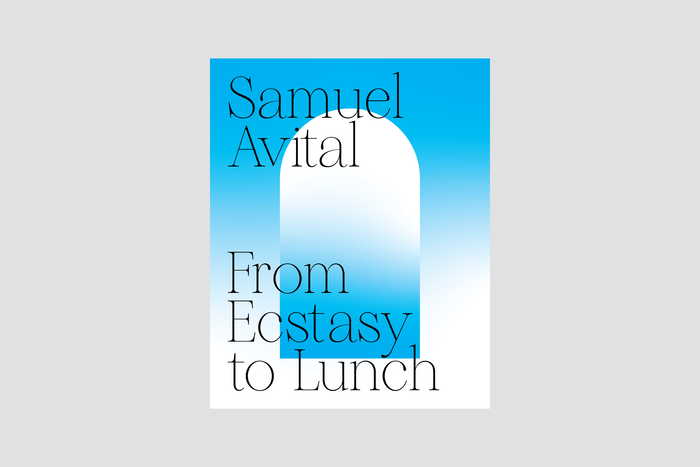 From Ecstasy to Lunch by Samuel Ben-Or Avital 1