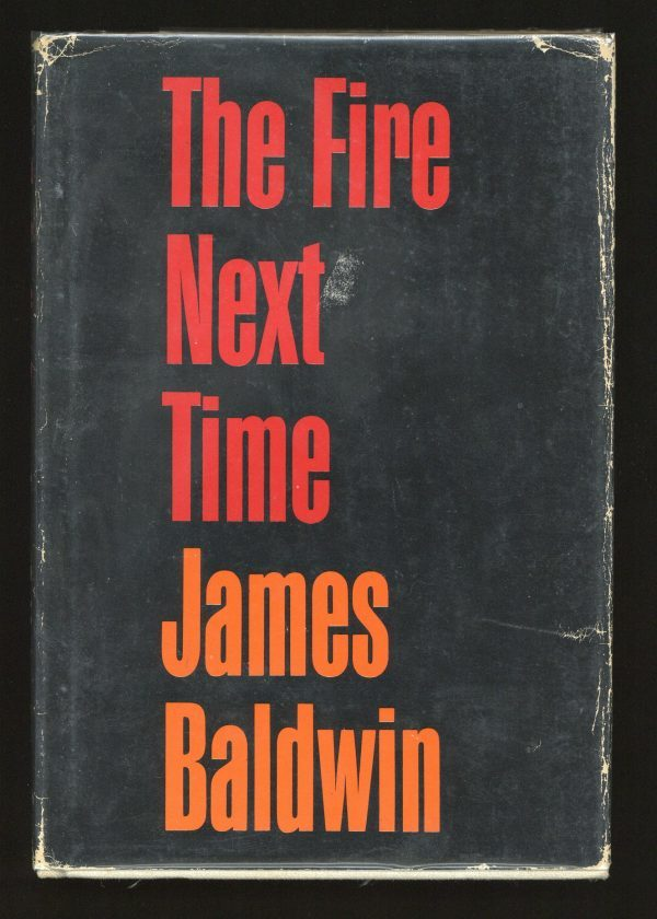The Fire Next Time by James Baldwin, Dial Press 1