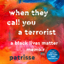 <cite>When They Call You a Terrorist</cite> by  Patrisse Khan-Cullors and Asha Bandele, St. Martin's Press