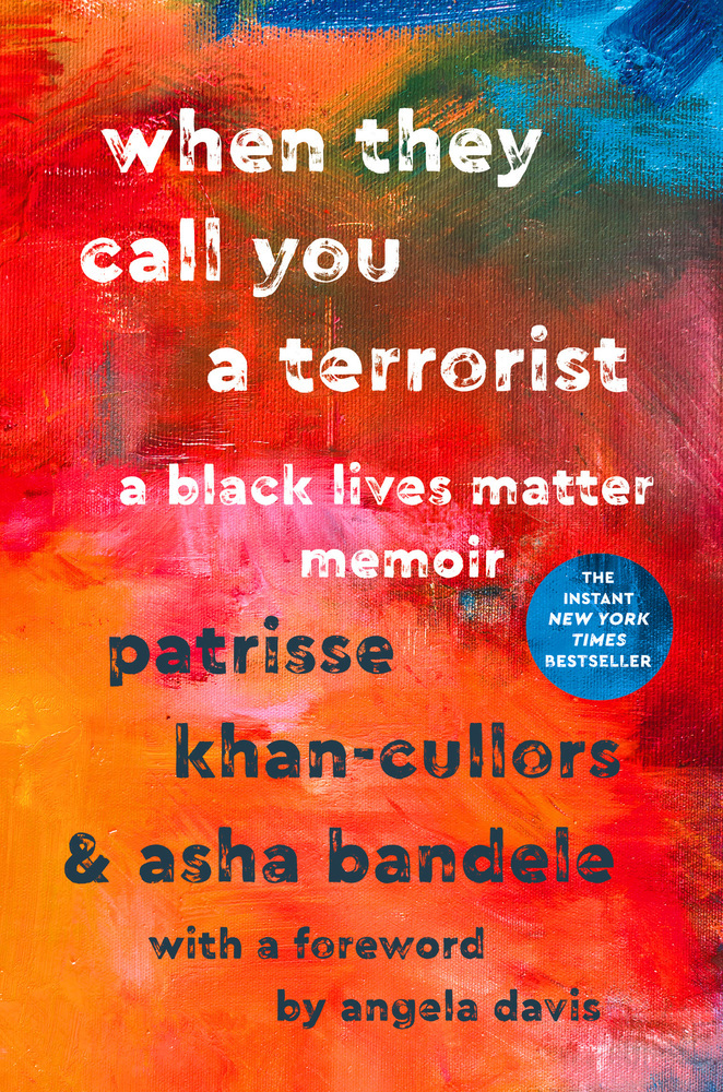When They Call You a Terrorist by  Patrisse Khan-Cullors and Asha Bandele, St. Martin's Press
