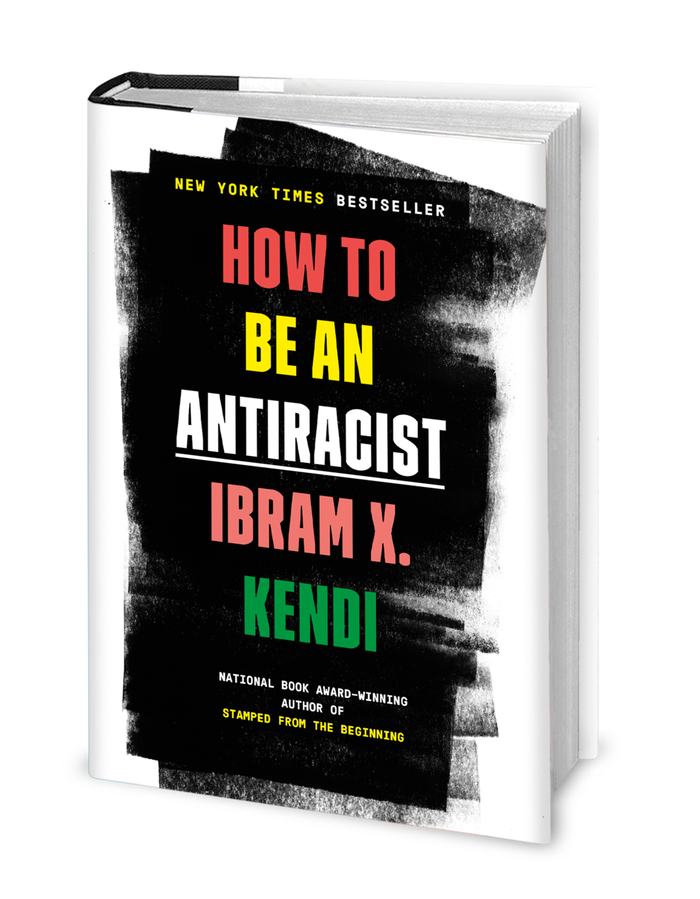 How to Be an Antiracist by Ibram X. Kendi, One World 2