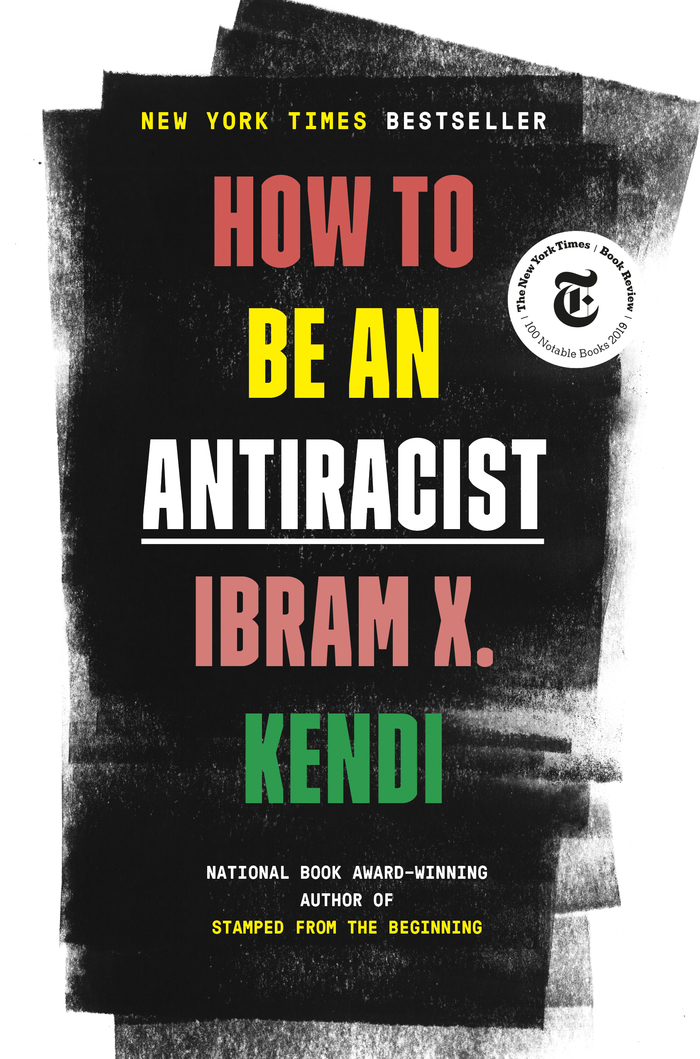 How to Be an Antiracist by Ibram X. Kendi, One World 1