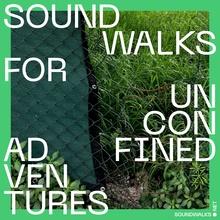 <cite>Sound Walks for Unconfined Adventures</cite>