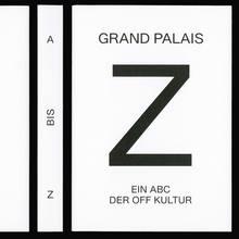 <cite>Grand Palais A–Z. Ein ABC der Off Kultur</cite>
