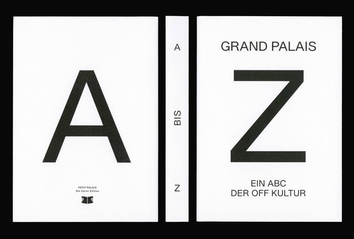 Grand Palais A–Z. Ein ABC der Off Kultur 1