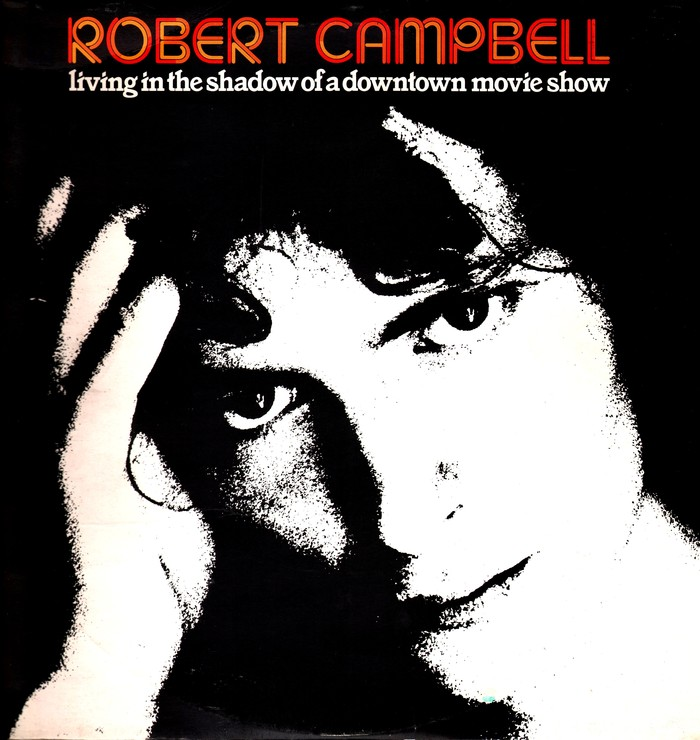 Robert Campbell – Living in the Shadow of a Downtown Movie Show album art 1