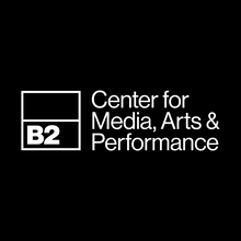 B2: Center for Media, Arts & Performance