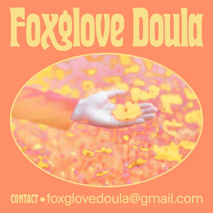 Foxglove Doula 2