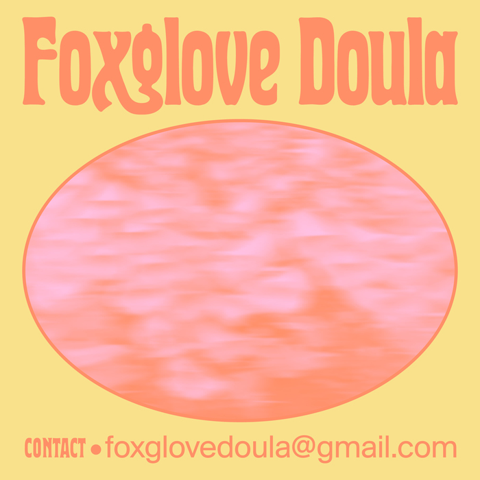 Foxglove Doula 3