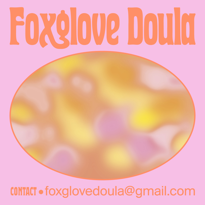 Foxglove Doula 4