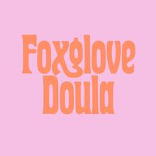 Foxglove Doula