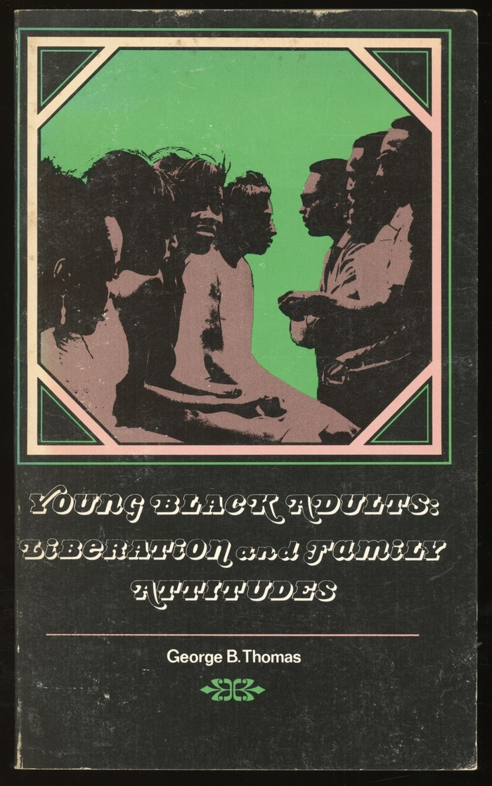 Young Black Adults: Liberation and Family Attitudes by George B. Thomas