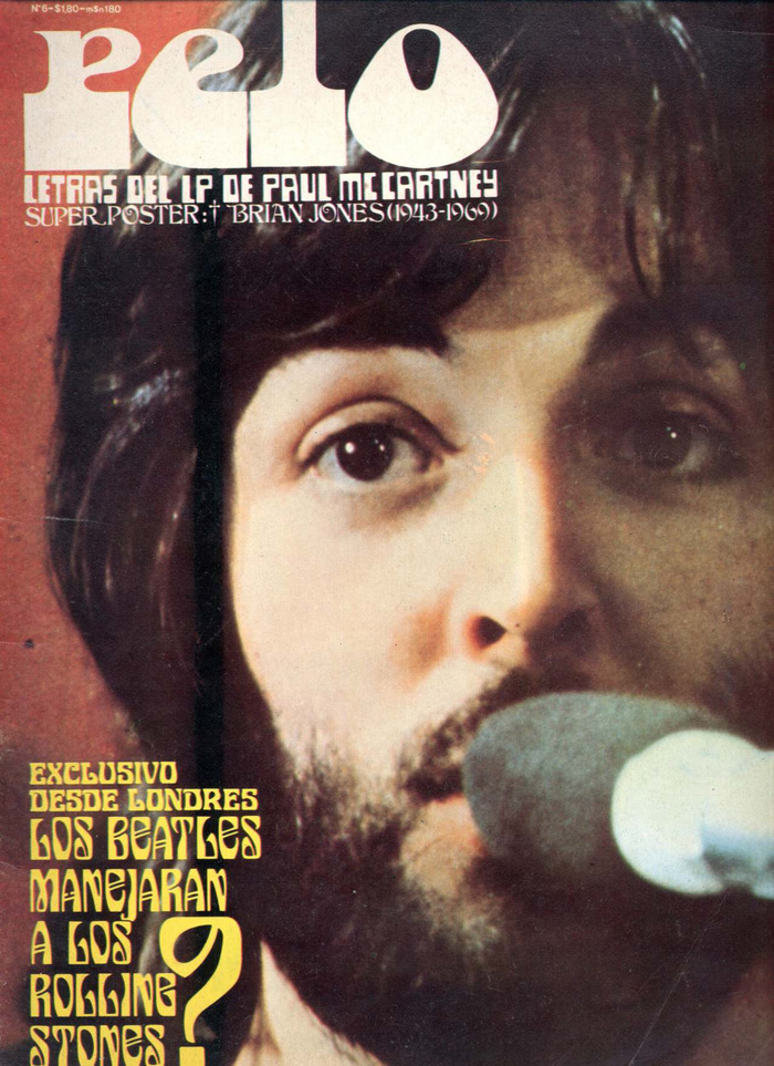 "Vol. 1, No. 6, ft. Paul McCartney. ""Letras del LP …"" uses letterforms from an unidentified source (possibly a dry-transfer face?). ""Super Poster"" is in , ""Exclusivo desde Londres"" uses  (PLINC's precursor – or follower? – of ), while ""Los Beatles"" features ."