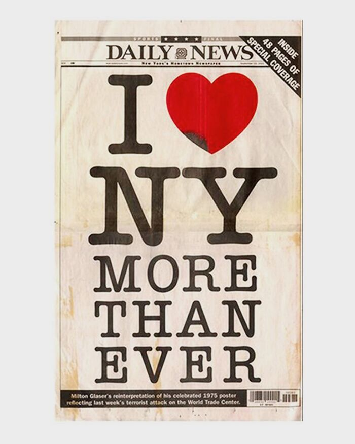"""""""The same combination of words and imagery was used as the front and back page of the Daily News on September 19, 2001."""" — Milton Glaser"""