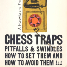 <cite>Chess Traps, Pitfalls &amp; Swindles</cite> by I.A. Horowitz &amp; Fred Reinfeld (Simon &amp; Schuster)