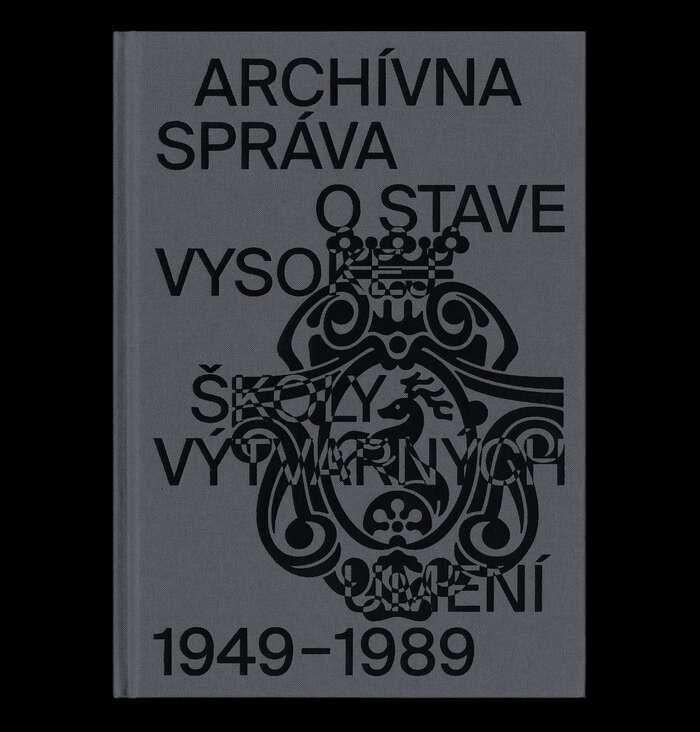 Archívna Správa O Stave Vysokej Školy Výtvarných Umení 1949–1989 3