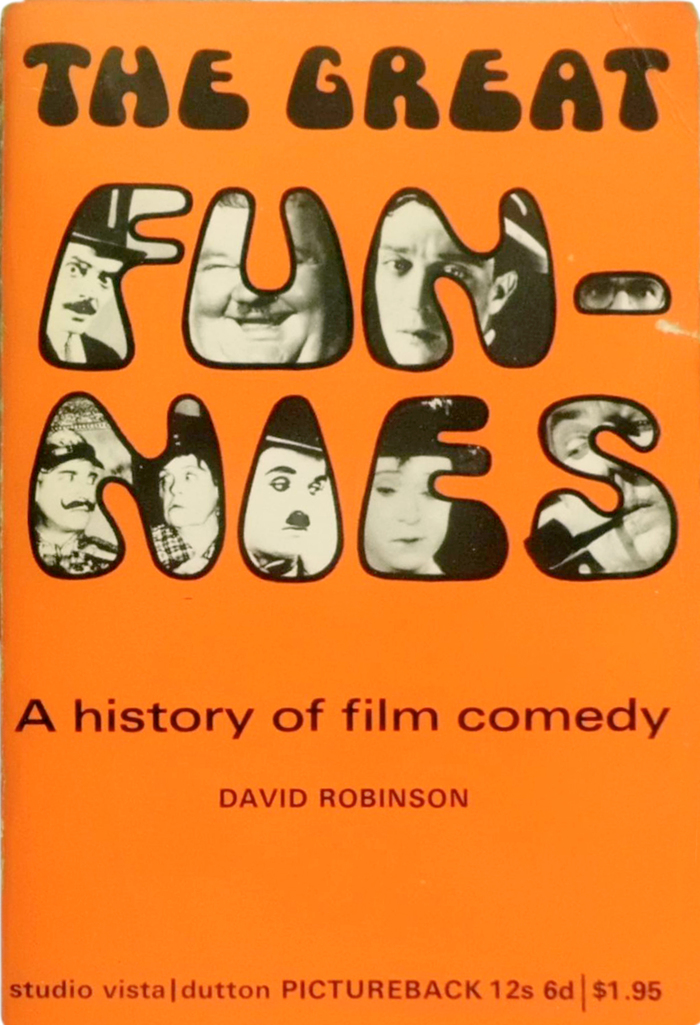 The Great Funnies. A History of Film Comedy by David Robinson (Studio Vista / Dutton Pictureback) 2
