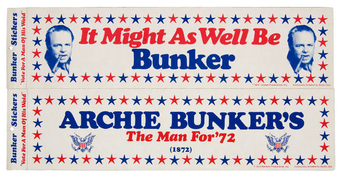 """4x16″ bumper strips with typical Archie Bunker slogans: """"It Might as Well Be Bunker"""" / """"Archie Bunker's The Man for '72 (1872)"""". Set in , roman and italic."""