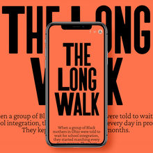 "<cite>The Atavist Magazine –</cite> ""The Long Walk"""