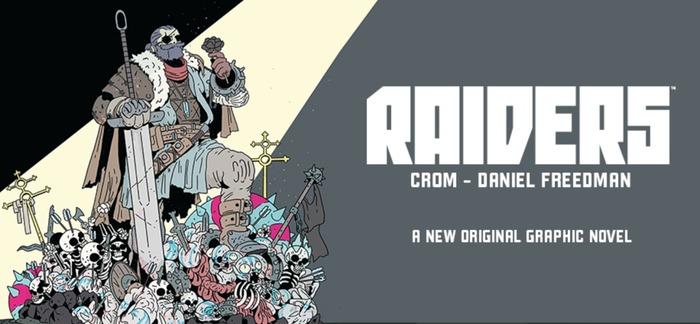 Raiders graphic novel by Daniel Freedman and Crom 1