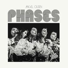 Angel Olsen – <cite>Phases</cite> album art