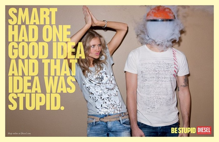 """""""Be Stupid"""" campaign by Diesel 7"""