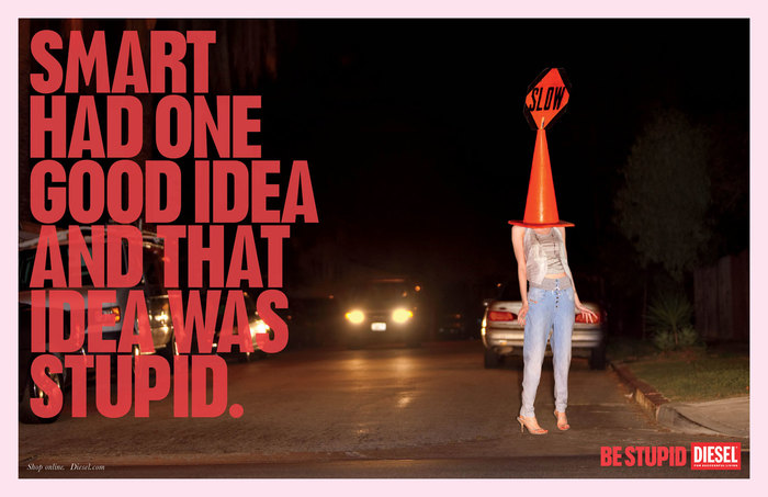 """""""Be Stupid"""" campaign by Diesel 8"""