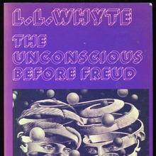 <cite>The Unconscious Before Freud</cite> by L.L. Whyte (Julian Friedmann Publishers)