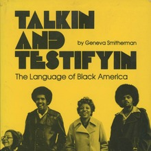 <span><cite>Talkin and Testifyin</cite> by Geneva Smitherman (Houghton Mifflin, 1977; Wayne State University Press, 1986)</span>