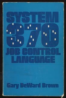 <cite>System 370 Job Control Language</cite> by Gary DeWard Brown