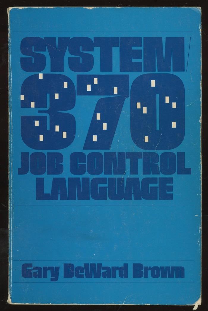 System 370 Job Control Language by Gary DeWard Brown