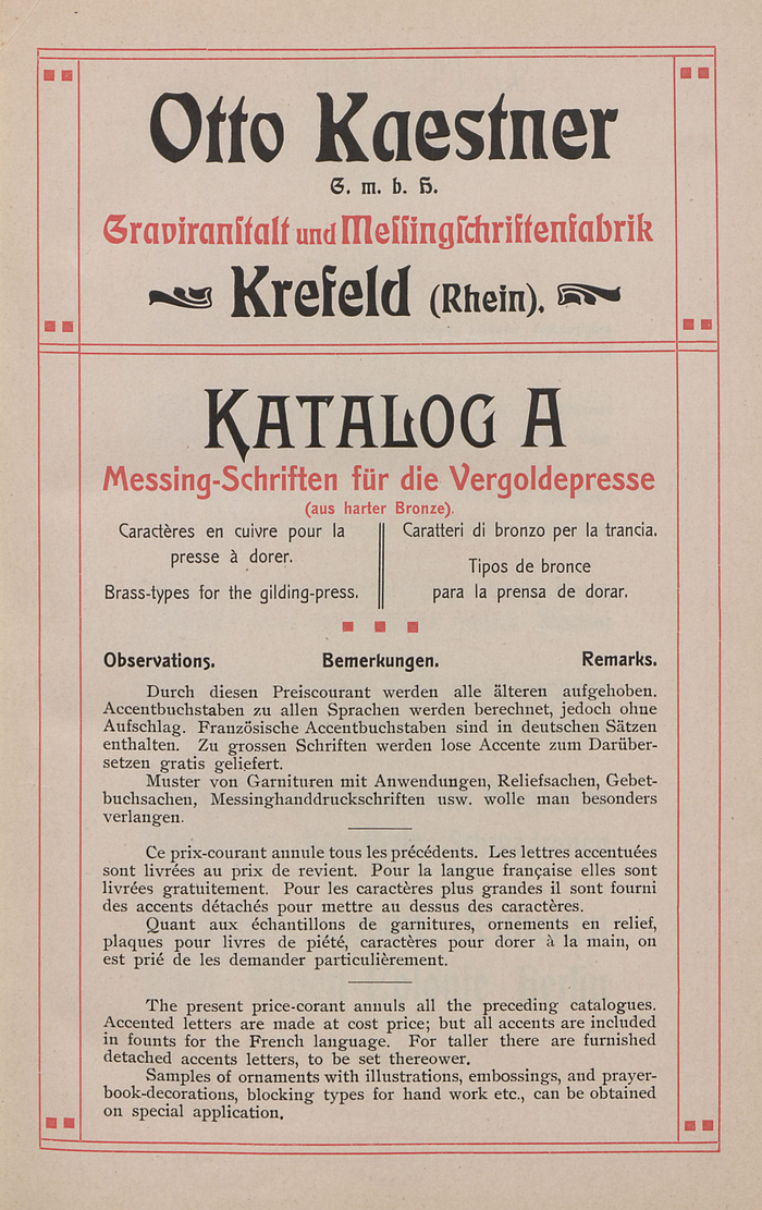 """Title page for Katalog A: Messing-Schriften für die Vergoldungspresse, published by the Otto Kaestner G.m.b.H. Graviranstalt und Messingschriftenfabrik in Krefeld, Germany. The first four lines of type are set in Eckmann, designed by Otto Eckmann and produced by the Rudhard'sche Gießerei (later Gebr. Klingspor) in 1900. """"Katalog A"""" is in , or probably Flinsch's copy named Atlanta. """"Messing-Schriften"""" is Berthold's ."""