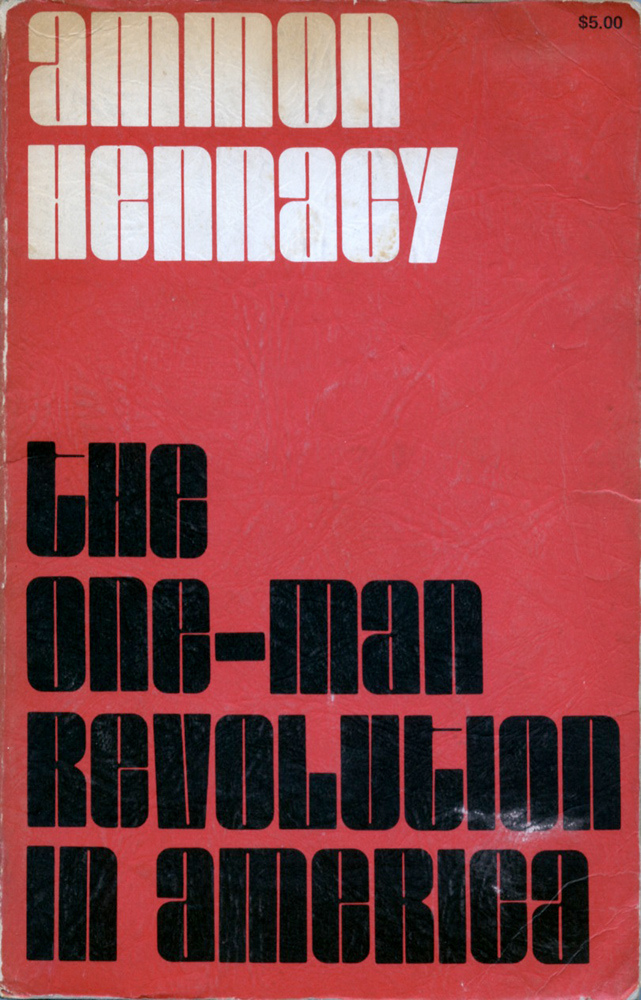 The One-Man Revolution in America by Ammon Hennacy