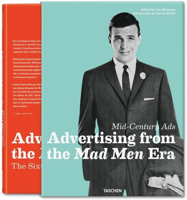 Mid-Century Ads. Advertising from the Mad Men Era, Taschen