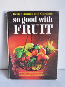 <cite>So good with Fruit</cite>, Better Homes and Gardens