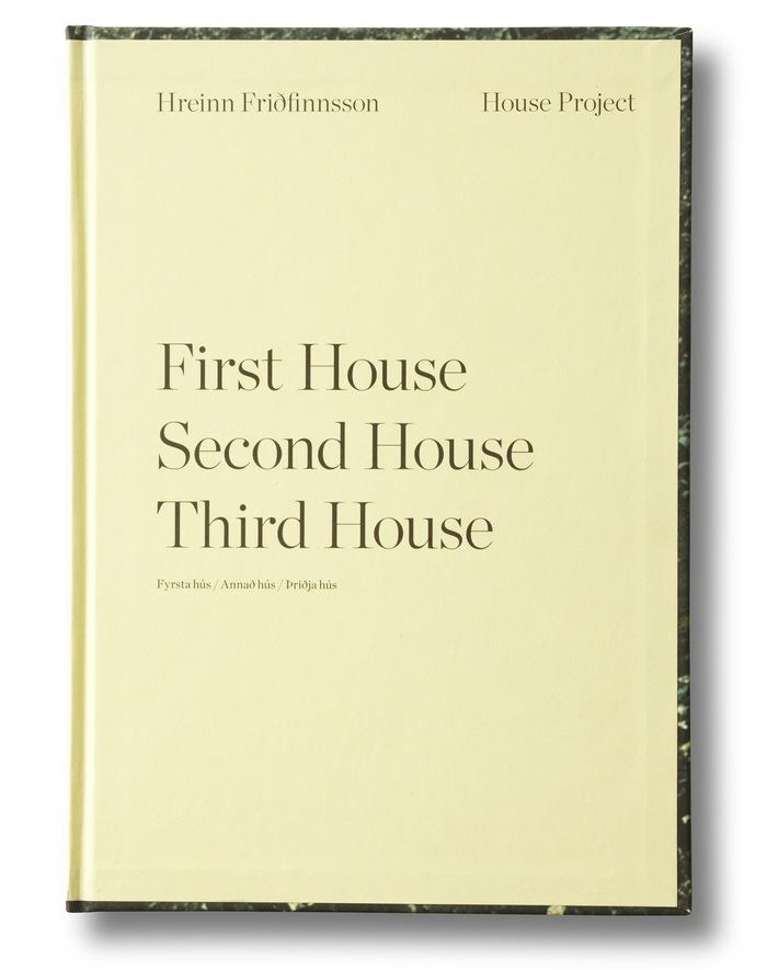 Hreinn Friðfinnsson: House Project – First House, Second House, Third House