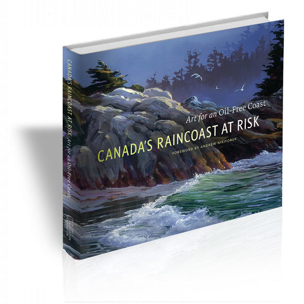 Canada's Raincoast at Risk: Art for an Oil-Free Coast 4