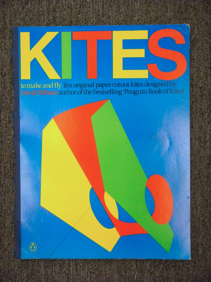 Kites to make and fly by David Pelham