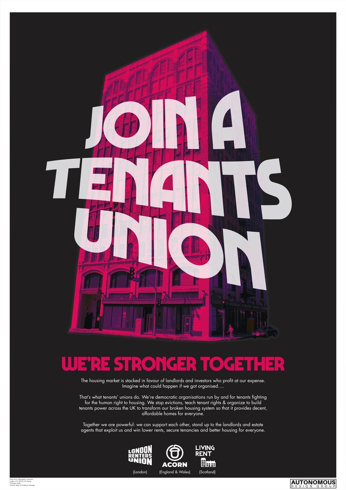 Poster for ACORN, Living Rent and London Renters' Union to encourage people to join these organisations. Headlines use , smaller text is set with .