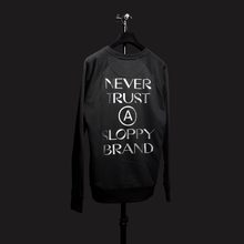"""Never Trust A Sloppy Brand"" sweater"